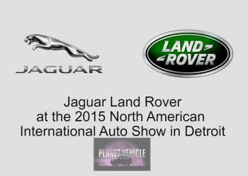 Jaguar Land Rover at the 2015 NAIAS in Detroit
